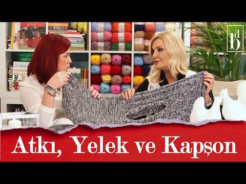 3'ü 1 Arada Atkı-Kapşon-Yelek Nasıl Örülür | Derya Baykal - YouTube