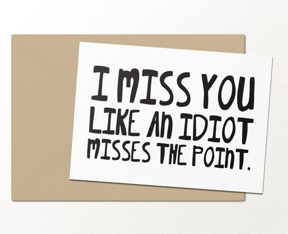 i miss you like an idiot misses the point // funny greeting card // best friends card // card for best friends