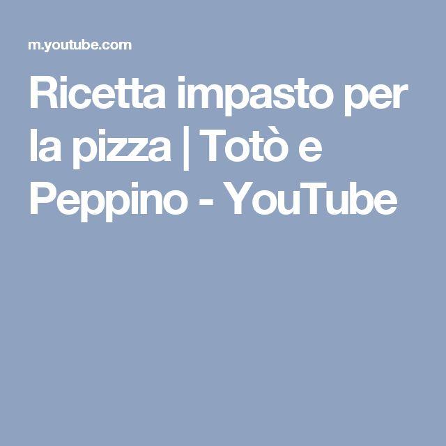 Ricetta impasto per la pizza | Totò e Peppino - YouTube