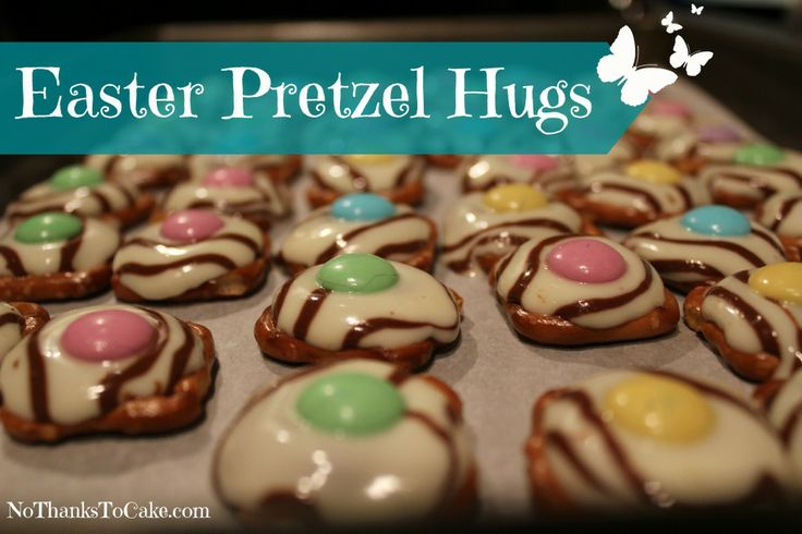 Easter Pretzel Hugs | No Thanks to Cake