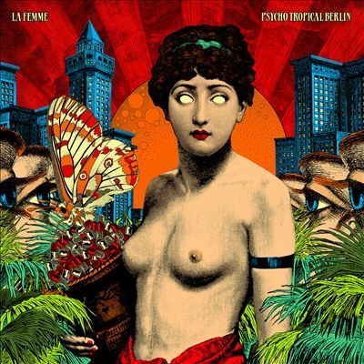 La Femme, Psycho tropical Berlin,  2013,  alternative/indie rock-electronic pop/rock