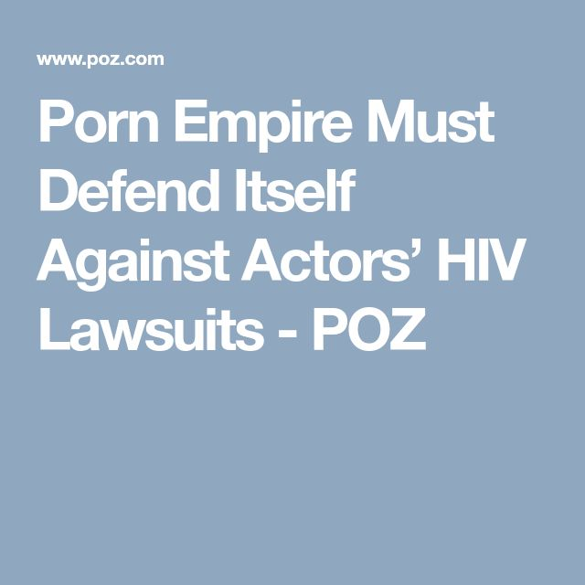 Porn Empire Must Defend Itself Against Actors' HIV Lawsuits - POZ