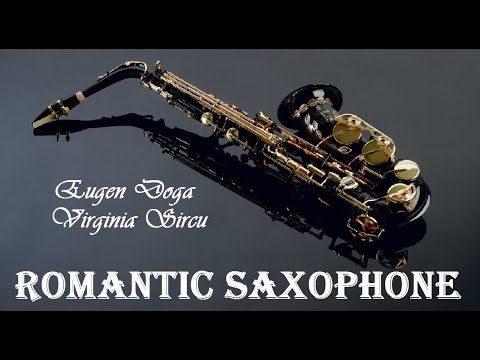 ROMANTIC SAXOPHONE + Eugen Doga + Virginia Sircu