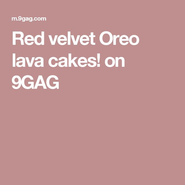 Red velvet Oreo lava cakes! on 9GAG