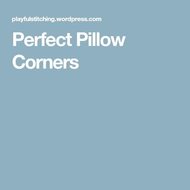 Perfect Pillow Corners