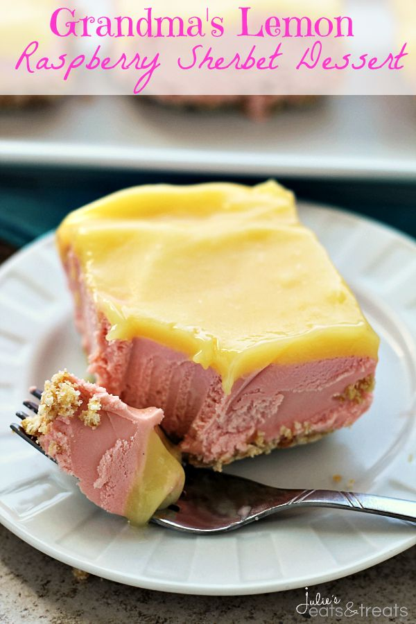 Grandma's Lemon Raspberry Sherbet Dessert ~ Salty Crust Topped with Creamy Raspberry Filling and a Tart Lemon Topping!