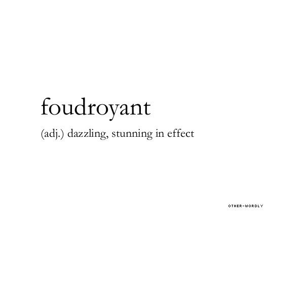 Otherwordly | other-wordly: pronunciation |(FOO-droi-YAANT) ❤ liked on Polyvore featuring words, text, definitions, quotes, fillers, phrases, doodle, saying and scribble