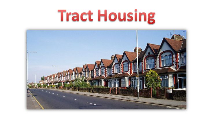 Tract Housing