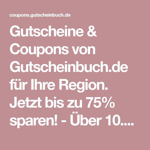 Gutscheine & Coupons von Gutscheinbuch.de für Ihre Region. Jetzt bis zu 75% sparen! - Über 10.000 Coupons für Deutschland