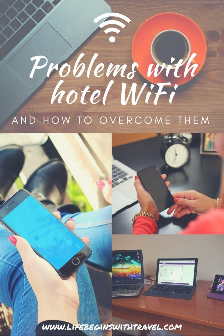 Travel hacks and WiFi hacks: Hotel Wifi Problems and How to Overcome Them.