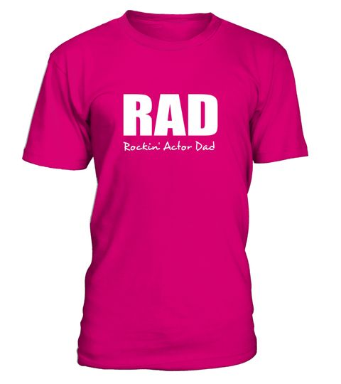 """# RAD Rockin' Actor Dad Tshirt funny acting drama t shirt .  Special Offer, not available in shops      Comes in a variety of styles and colours      Buy yours now before it is too late!      Secured payment via Visa / Mastercard / Amex / PayPal      How to place an order            Choose the model from the drop-down menu      Click on """"Buy it now""""      Choose the size and the quantity      Add your delivery address and bank details      And that's it!      Tags: Part of our Career Job Work…"""