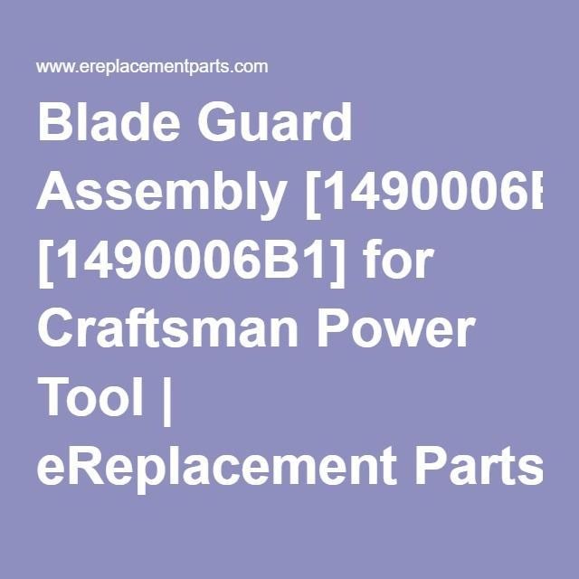 Blade Guard Assembly [1490006B1] for Craftsman Power Tool | eReplacement Parts