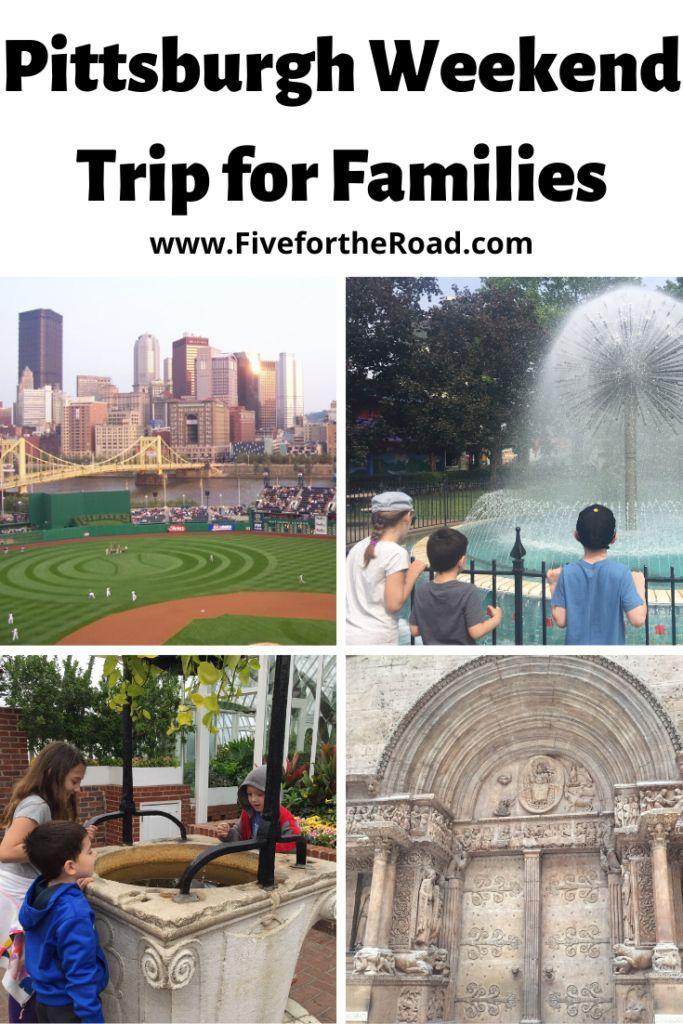 Pittsburgh Weekend Family Weekend Getaway In Pittsburgh Weekend Family Getaways Family Vacation Destinations Fun Family Trips