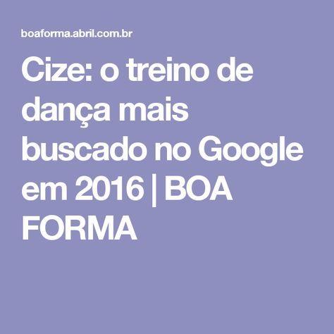 Cize: o treino de dança mais buscado no Google em 2016 | BOA FORMA