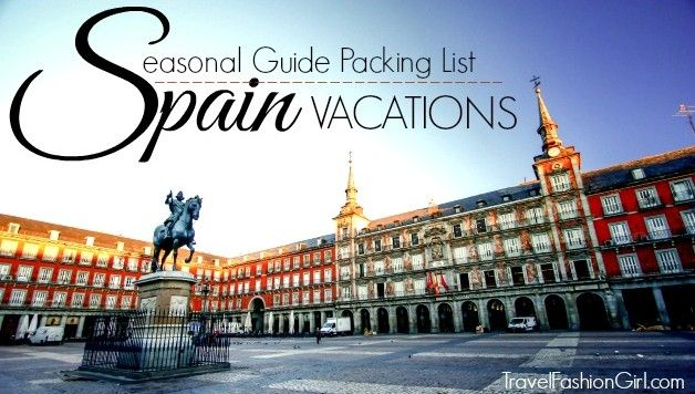 what-to-pack-for-spain-vacations-a-seasonal-guide