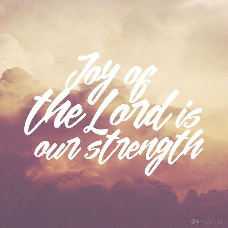 Sukacita karena Tuhan adalah kekuatan kita.