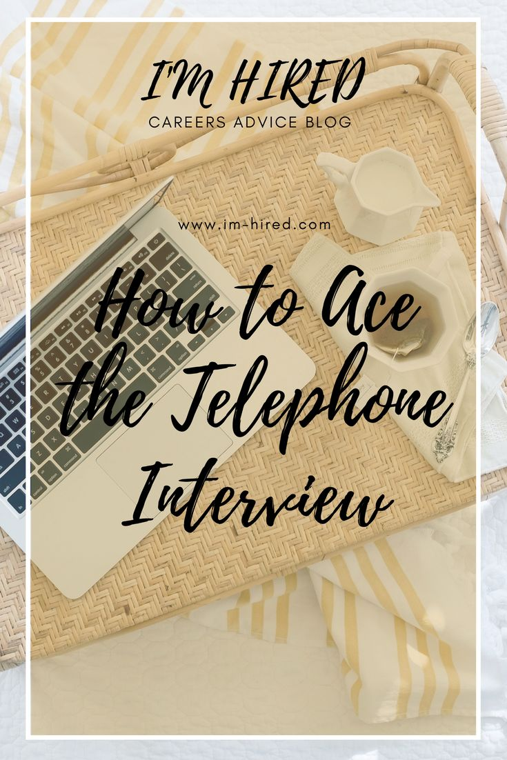 Top 10 Tips to acing a telephone interview including what to prepare and how to answer those tricky interview questions.