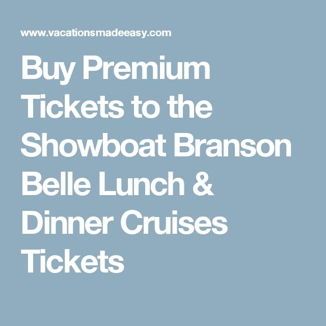 Buy Premium Tickets to the Showboat Branson Belle Lunch & Dinner Cruises Tickets