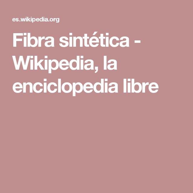 Fibra sintética - Wikipedia, la enciclopedia libre