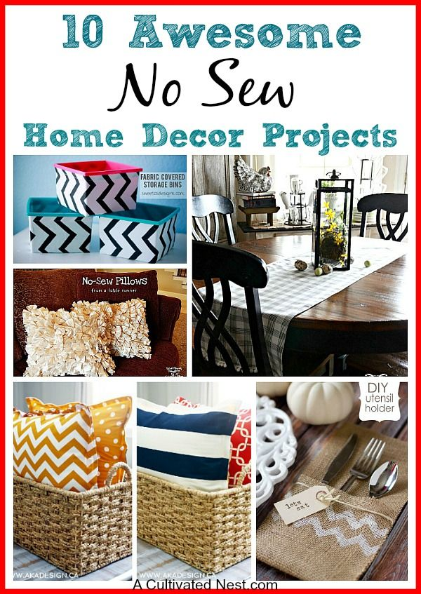 10 No Sew Home Decor Projects A Cultivated Nest | Saving Money| Organization| Homemaking Tips