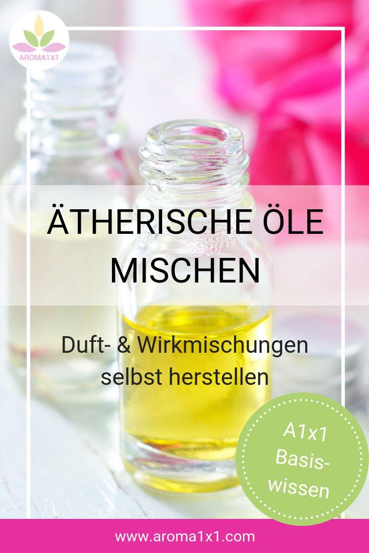 Ätherische Öle mischen – Die wichtigsten Regeln   – Selbstgemachtes