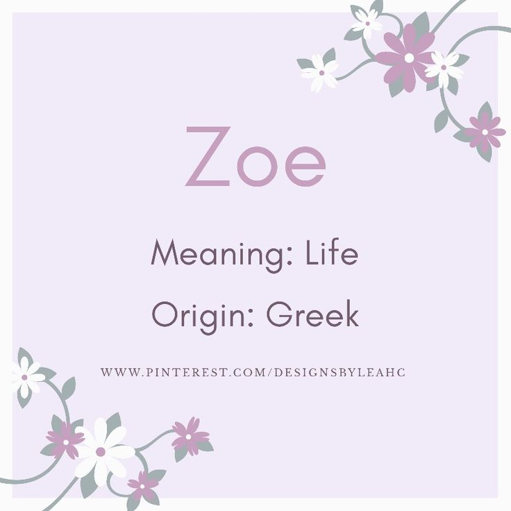 Baby Girl Name: Zoe. | Meaning: Life. | Origin: Greek ...