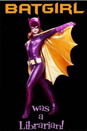 Didn't know that, did you?: Geek, Yvonne Craig, Books, Heroes, Batgirl Librarians, Bats, Batman, Public Libraries, Superhero
