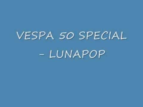 VESPA 50 SPECIAL- LUNAPOP.wmv - YouTube
