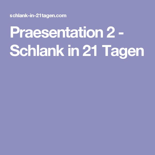 Praesentation 2 - Schlank in 21 Tagen