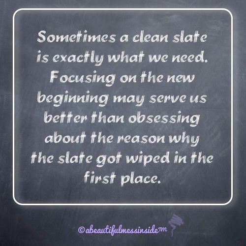 clean slate / learn from the past and move on