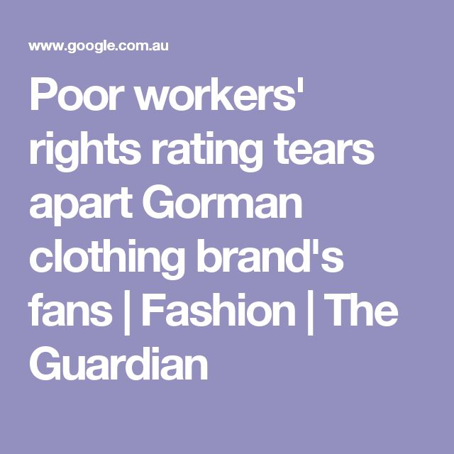 Poor workers' rights rating tears apart Gorman clothing brand's fans | Fashion | The Guardian