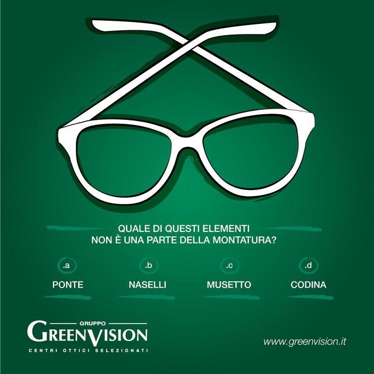La montatura degli occhiali è fatta di tante parti, ognuna con un suo nome. #GreenVisionQuiz