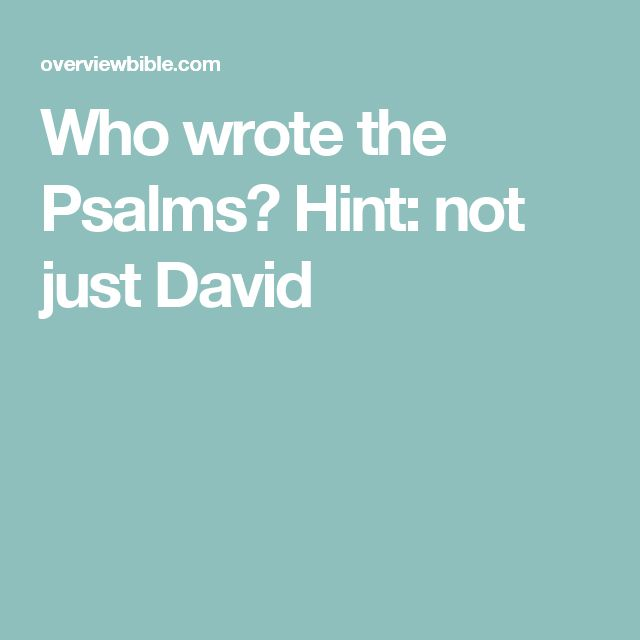 Who wrote the Psalms? Hint: not just David