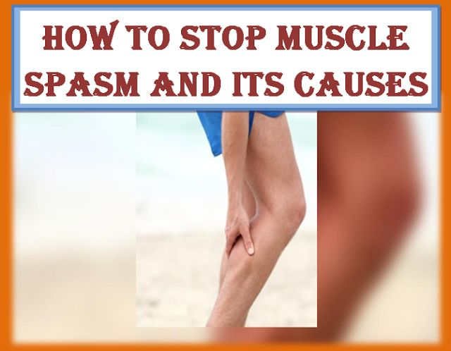 how to make muscle spasms stop