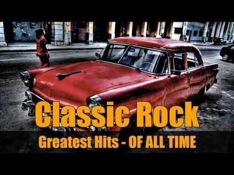 Greatest Ever Classic Rock Of All Time - Greatest Rock Music Hits Playlist