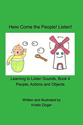 The fourth book in the Learning to Listen Sounds Series. Bright pictures for people, actions and objects. Simple vocabulary for beginning listeners and talkers