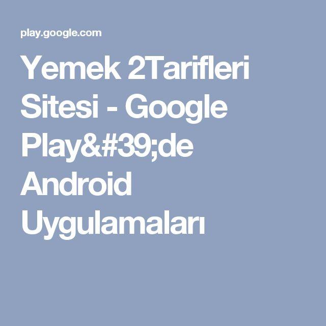 Yemek 2Tarifleri Sitesi - Google Play'de Android Uygulamaları
