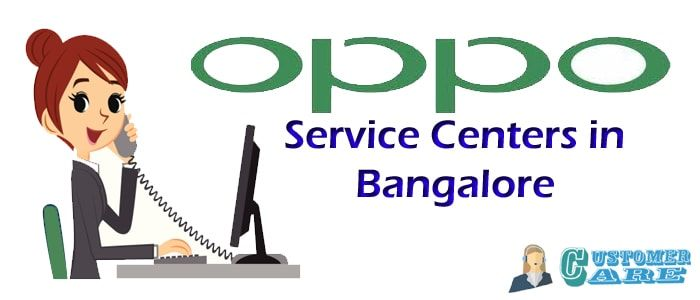 Oppo Service Centers In Bangalore Available Today With Easy Solutions