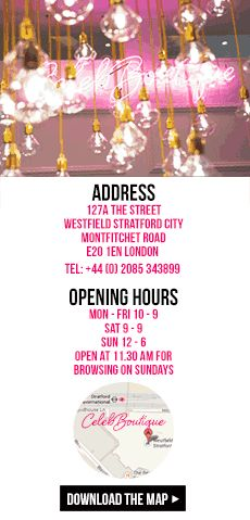 westfield stratford 2, Stratford Place, Montifichet Road, Olympic Park, E20 1EJ London tel: +44 (0) 2085 343899 opening hours mon - fri 10 - 9 sat 9 - 9 sun 12 - 6 open at 11.30 am for browsing on sundays