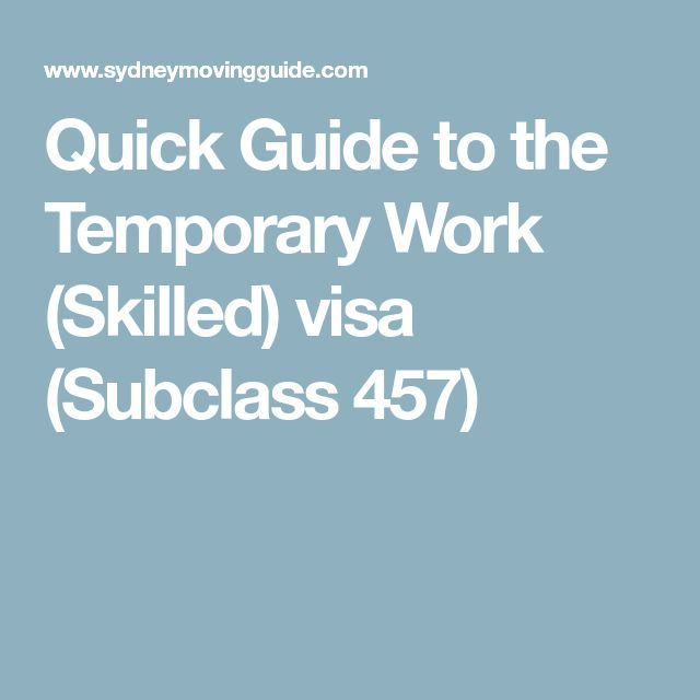 Quick Guide to the Temporary Work (Skilled) visa (Subclass 457)
