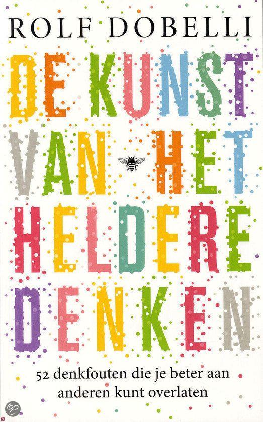 bol.com | De kunst van het heldere denken, Rolf Dobelli | 9789023477624 | Boeken