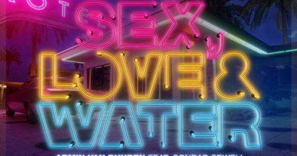 Armin van Buuren - Sex, Love & Water feat. Conrad Sewell (Extended Club Mix)  ||  Listen to Sex, Love & Water feat. Conrad Sewell (Extended Club Mix) by Armin van Buuren. https://armd1399.lnk.to/BPSLWCLUBMTO