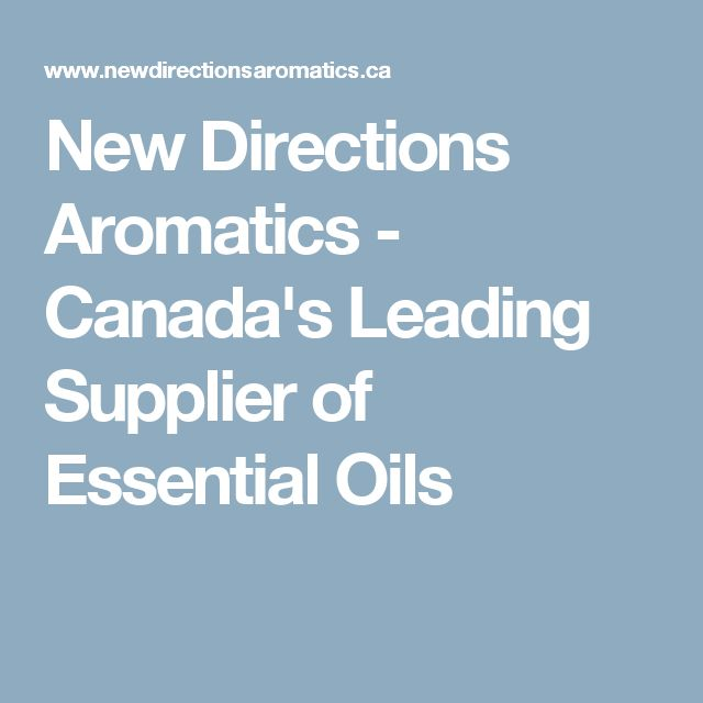 New Directions Aromatics - Canada's Leading Supplier of Essential Oils