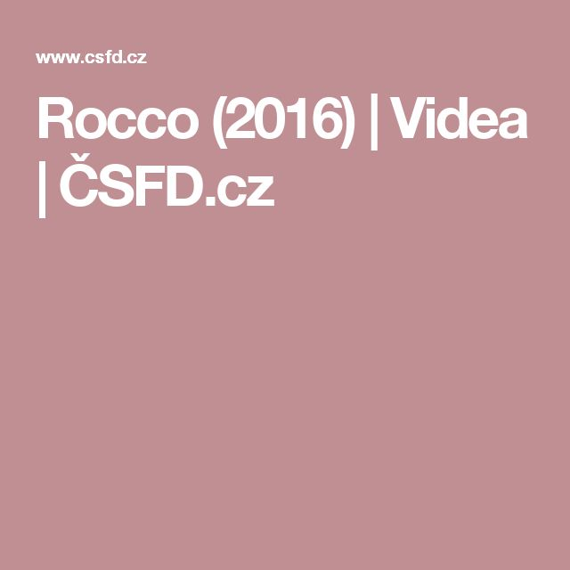 Rocco (2016)   Videa   ČSFD.cz