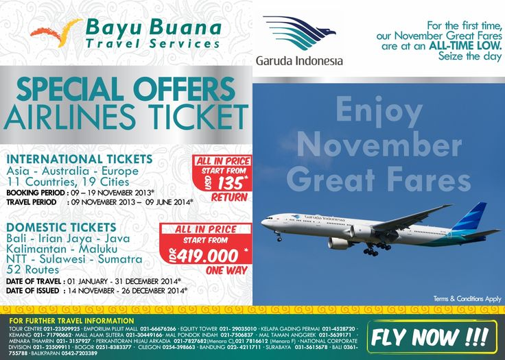 Garuda Indonesia November Great Fares!Call Bayu Buana Head Office on +62 21 2350 9999 or visit our nearest branch offices.