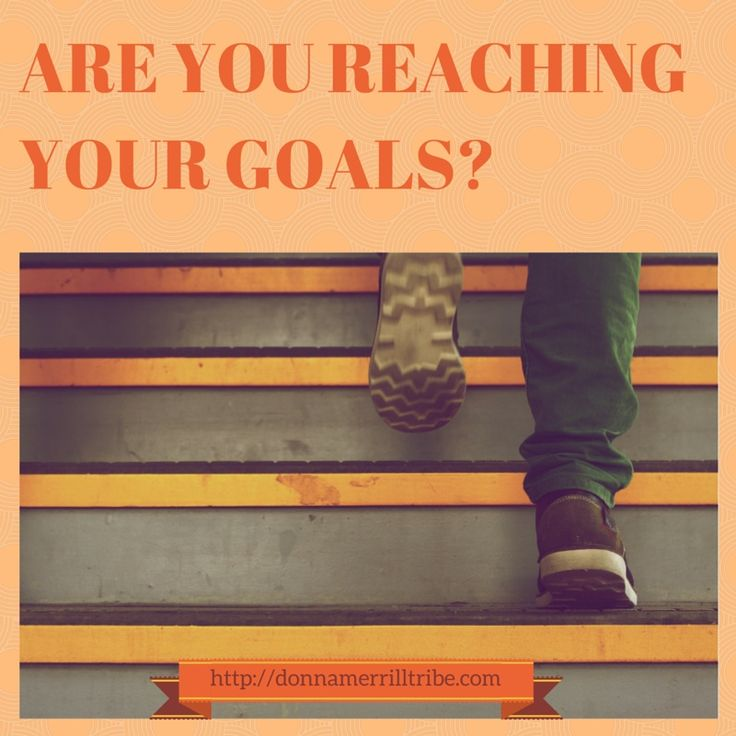 Are You Reaching Your Goals? - ♫ Donna Merrill Tribe