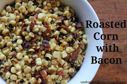 Recipe – Roasted Corn with Bacon -The Best Side Dish Ever!