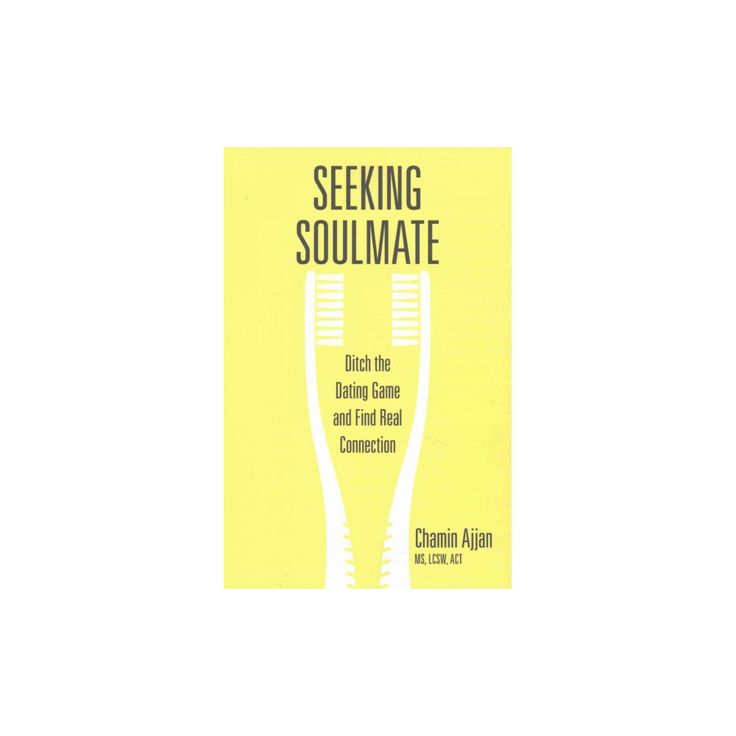 Seeking Soulmate : Ditch the Dating Game and Find Real Connection (Paperback) (Chamin Ajjan)