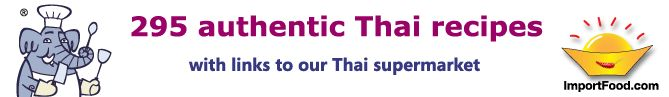 The ultimate, authentic Thai recipe book! Thai Recipes and Chef Techniques from Thailand / ImportFood.com