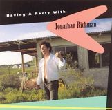Having a Party with Jonathan Richman [CD]